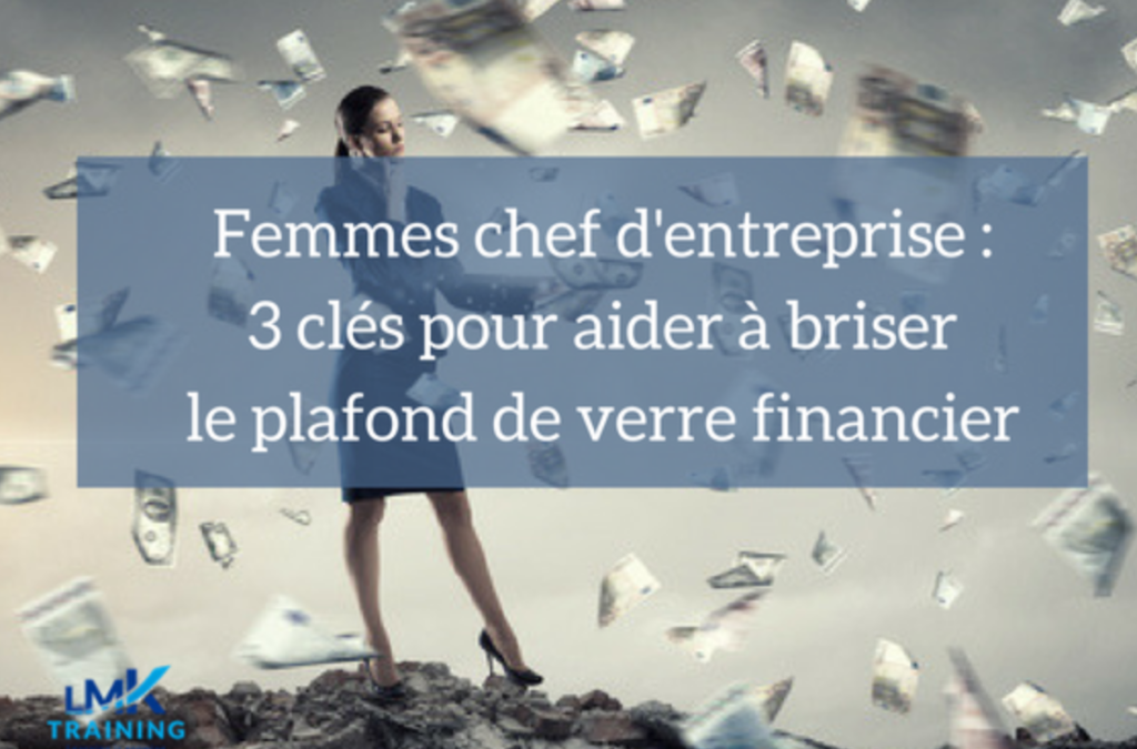 Femmes chef d'entreprise : 3 clés pour aider à briser le plafond de verre financier